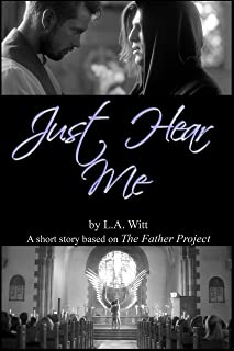 Just Hear Me: A short story based on The Father Project