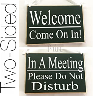 Prim and Proper Decor Two Sided: in a Meeting Please Do Not Disturb/Welcome Come On in 8x6 (Choose Color) in Progress in Session Front Door Office Sign Custom Wood Sign
