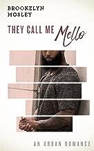 They Call Me Mello: An Urban Romance