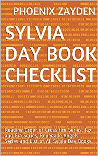 Sylvia Day Book Checklist: Reading Order of Cross fire Series, Jax and Gia Series, Renegade  Angels Series and List of All Sylvia Day Books