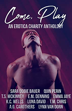 Come Play: An Erotica Charity Anthology (English Edition)