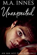 Unexpected: A M/m Age Play Romance (Unconditional Love Book 1)