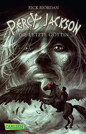 Percy Jackson Die letzte Göttin Percy Jackson 5 by Rick Riordan