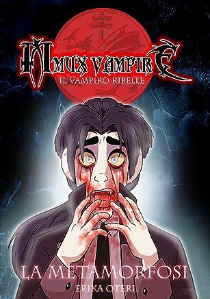 Mmux Vampire - Il Vampiro ribelle: La Metamorfosi