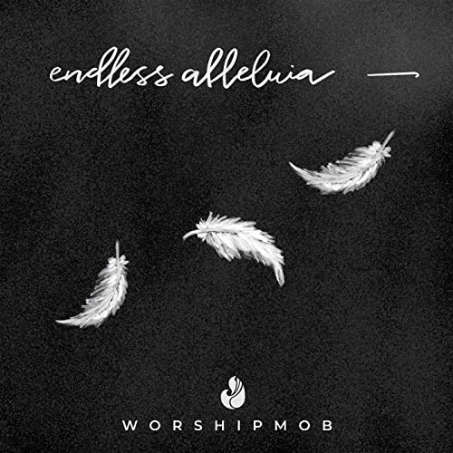 WorshipMob - Endless Alleluia (2020)