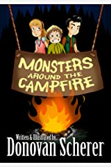 Monsters Around the Campfire: 6 Illustrated Stories for Kids Who Aren't Scared of the Dark Kindle Edition