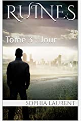 Ruines: Tome 3 : Jour Format Kindle