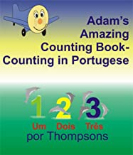 Adam's Amazing Counting Book Counting in Portuguese (Adam the Little Airplane)