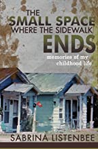 The Small Space Where The Sidewalk Ends: Memories of my childhood life