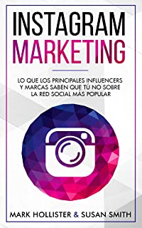 INSTAGRAM MARKETING: LO QUE LOS PRINCIPALES INFLUENCERS Y MARCAS SABEN QUE TU NO SOBRE LA RED SOCIAL MÁS POPULAR