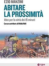 Abitare la prossimità: Idee per la città dei 15 minuti (Italian Edition)