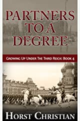 Partners To A Degree: Growing Up Under the Third Reich: Book 4 Kindle Edition