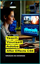 Teach Yourself Adobe After Effects CS6