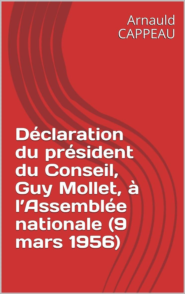 切り離すアスレチック特権的Déclaration du président du Conseil, Guy Mollet, à l'Assemblée nationale (9 mars 1956) (French Edition)