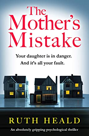 The Mother's Mistake: An absolutely gripping psychological thriller (English Edition)