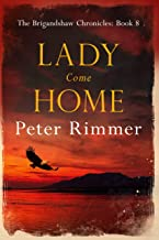 Lady Come Home: A captivating historical come to life series (The Brigandshaw Chronicles Book 8)