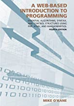 A Web-Based Introduction to Programming: Essential Algorithms, Syntax, and Control Structures Using PHP, HTML, and MariaDB/MySQL