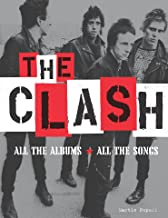 The Clash: All the Albums, All the Songs (English Edition)
