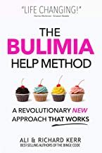 The Bulimia Help Method: A Revolutionary New Approach That Works