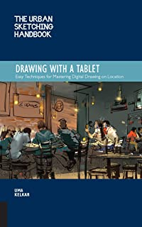 Urban Sketching Handbook: Drawing with a Tablet: Easy Techniques for Mastering Digital Drawing on Location (Urban Sketching Handbooks)