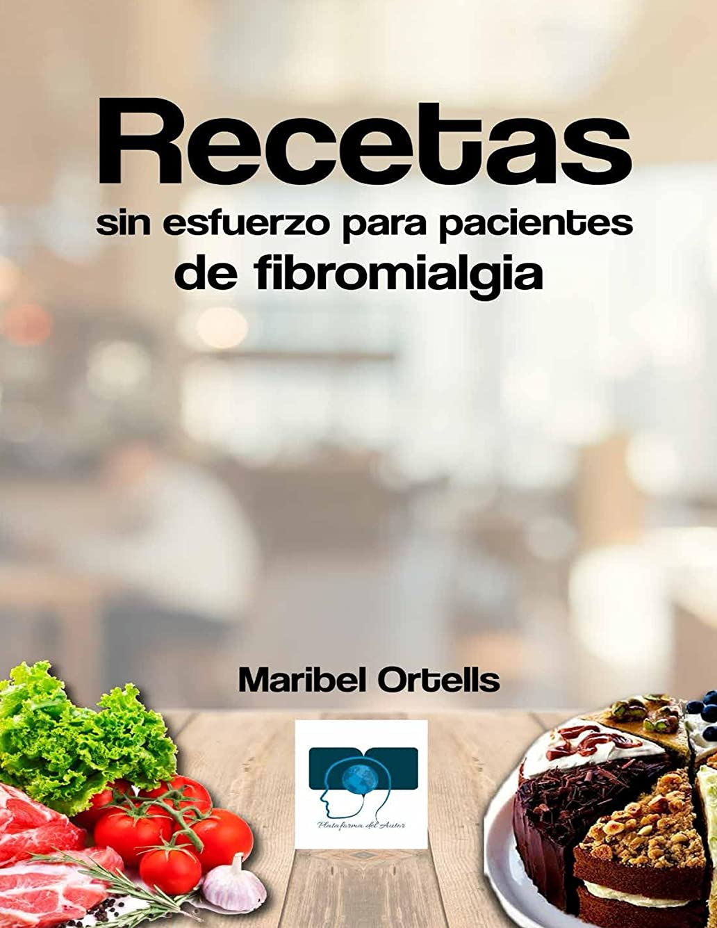 Recetas Sin Esfuerzo para Pacientes de Fibromialgia (Spanish Edition)