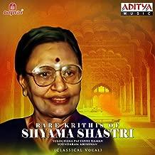 Rare Krithis of Shyama Shastri