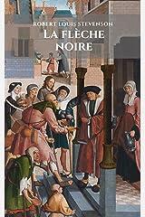 La flèche noire: Un roman historique de Robert Louis Stevenson Format Kindle
