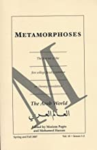 Metamorphoses the Journal of the Five College Faculty Seminar on Literary Translation - The Arab World (2007 Journal)