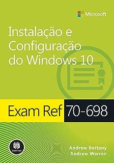 Exam Ref 70-698: Instalação e Configuração do Windows 10 (Microsoft - Exam Ref) (Portuguese Edition)