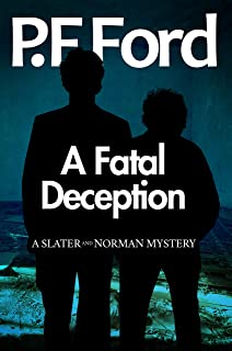 A Fatal Deception (Slater & Norman Mystery Series Book 11)