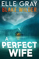 A Perfect Wife (Blake Wilder FBI Mystery Thriller Book 2) Kindle Edition