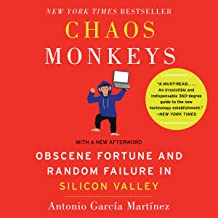 Chaos Monkeys - Revised Edition: Obscene Fortune and Random Failure in Silicon Valley