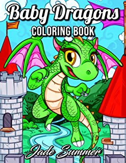 Baby Dragons: An Adult Coloring Book with Adorable Dragon Babies, Cute Fantasy Creatures, and Hilarious Cartoon Scenes for...
