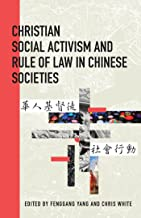 Christian Social Activism and Rule of Law in Chinese Societies (Studies in Christianity in China) (English Edition)