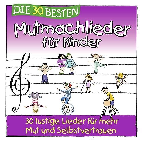 Die 30 besten Mutmachlieder für Kinder (30 lustige Lieder ...
