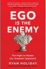 Ego is the Enemy: The Fight to Master Our Greatest Opponent (The Way, the Enemy and the Key) (English Edition) eBook Kindle