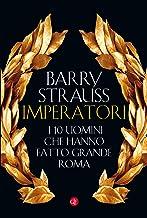 Imperatori: I 10 uomini che hanno fatto grande Roma (Italian Edition)