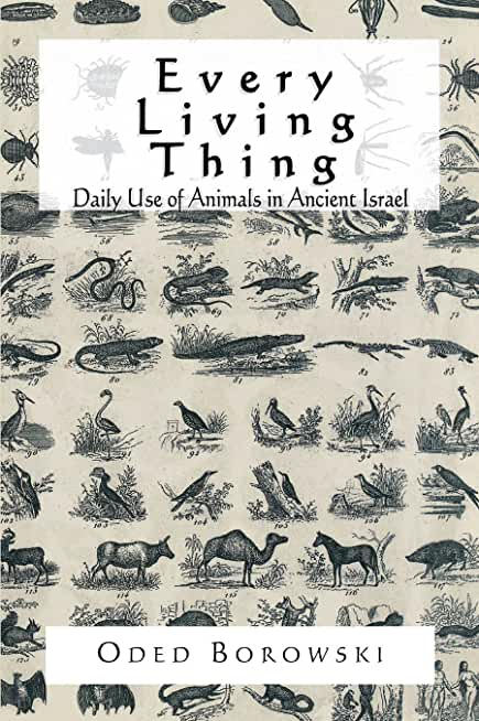 Every Living Thing: Daily Use of Animals in Ancient Israel (English Edition)
