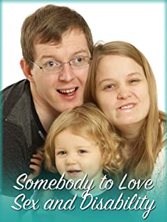 Somebody to Love - Sex and Disability