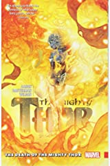 Mighty Thor Vol. 5: The Death of the Mighty Thor (Mighty Thor (2015), 5) ペーパーバック