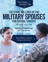 The Stars Are Lined Up for Military Spouses: For Federal Careers (Ten Steps to a Federal Job)
