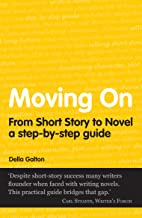 Moving On: From Short Story To Novel (Secrets to Success)