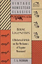 Horse Locomotion - A Historical Article on the Mechanics of Equine Movement (English Edition)