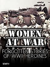Women at War: Forgotten Stories of WWII Heroines