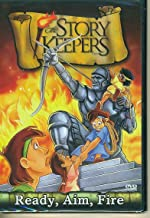 The Story Keepers Ready, Aim, Fire