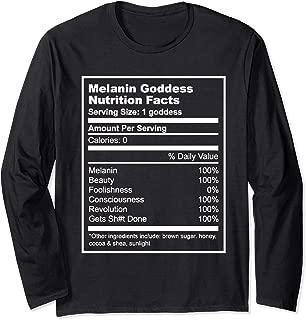 Melanin Goddess Nutrition Facts Black Girl Magic Cute Funny Long Sleeve T-Shirt