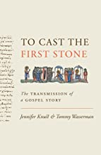 To Cast the First Stone: The Transmission of a Gospel Story