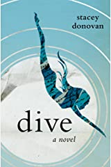 Dive: A Novel Kindle Edition