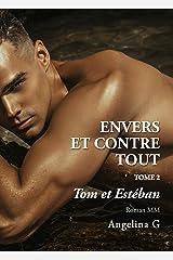 Envers et contre tout – Tom et Estéban: Roman Gay Format Kindle