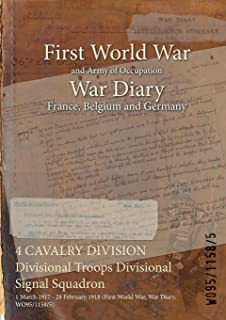4 CAVALRY DIVISION Divisional Troops Divisional Signal Squadron : 1 March 1917 - 28 February 1918 (First World War, War Diary, WO95/1158/5)